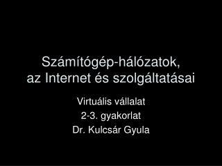 Számítógép-hálózatok, az  Internet  és szolgáltatásai