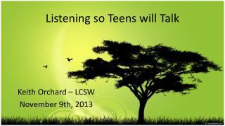 Listening so Teens will  Talk