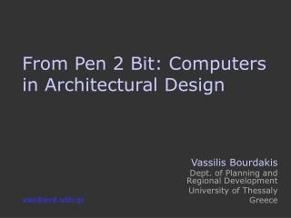From Pen 2 Bit: Computers in Architectural Design