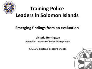 Training Police Leaders in Solomon Islands Emerging findings from an evaluation