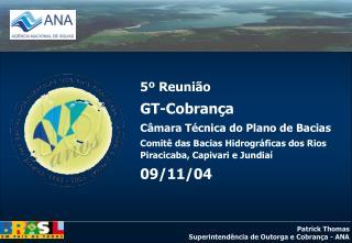 5º Reunião GT-Cobrança Câmara Técnica do Plano de Bacias