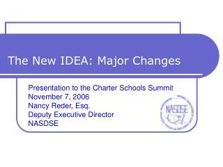 The New IDEA: Major Changes