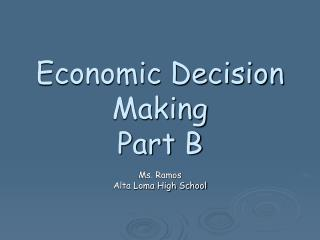 Economic Decision Making  Part B