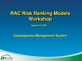 RAC Risk Ranking Models Workshop