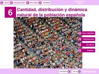 Cantidad, distribución y dinámica natural de la población española
