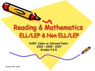 Reading & Mathematics ELL/LEP & Non ELL/LEP