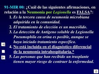 96-MIR 00:  La  esplenectomía predispone a las infecciones por: 1.  Nocardia. 2.  Brucella.