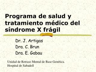 Programa de salud y tratamiento m�dico del s�ndrome X fr�gil