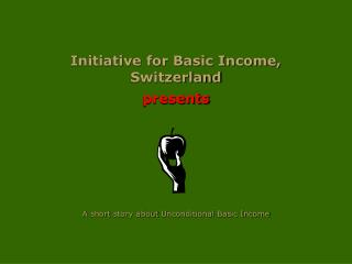 Initiative for Basic Income, Switzerland presents