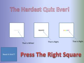 The Hardest Quiz Ever!