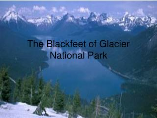 The Blackfeet of Glacier National Park