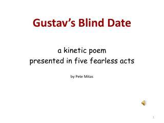 Gustav's Blind Date