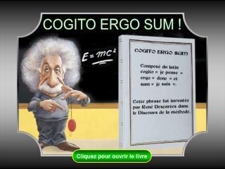 COGITO ERGO SUM !
