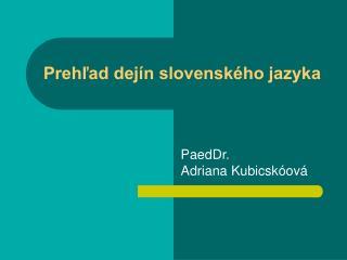 Prehľad dejín slovenského jazyka