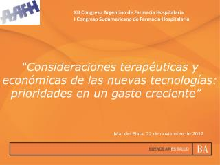 XII Congreso Argentino de Farmacia Hospitalaria I Congreso Sudamericano de Farmacia Hospitalaria