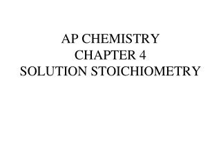 AP CHEMISTRY CHAPTER 4 SOLUTION STOICHIOMETRY