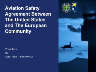 Aviation Safety Agreement Between The United States and The European Community