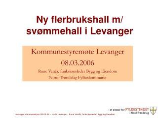 Ny flerbrukshall m/ svømmehall i Levanger