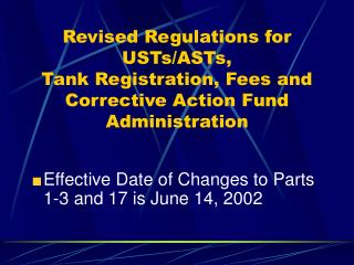 Effective Date of Changes to Parts 1-3 and 17 is June 14, 2002