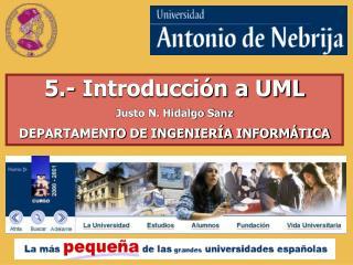 5.- Introducción a UML Justo N. Hidalgo Sanz DEPARTAMENTO DE INGENIERÍA INFORMÁTICA