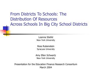 Leanna Stiefel New York University Ross Rubenstein Syracuse University Amy Ellen Schwartz