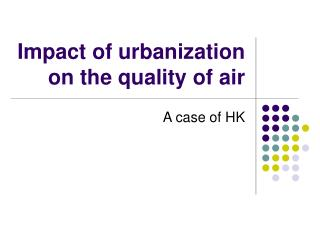 Impact of urbanization on the quality of air