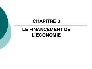 CHAPITRE 3  LE FINANCEMENT DE L'ECONOMIE