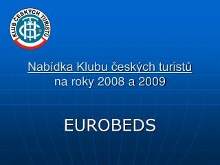 Nabídka Klubu českých turistů na roky 2008 a 2009