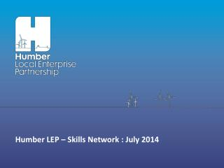 Humber LEP – Skills Network : July 2014