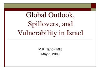 Global Outlook, Spillovers, and Vulnerability in Israel