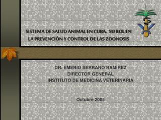SISTEMA DE SALUD ANIMAL EN CUBA.  SU ROL EN LA PREVENCI N Y CONTROL DE LAS ZOONOSIS