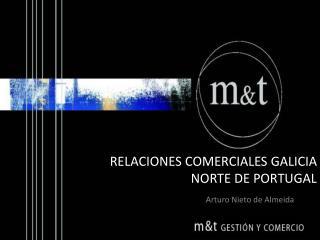RELACIONES COMERCIALES GALICIA  NORTE DE PORTUGAL