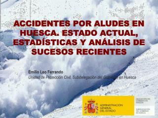 ACCIDENTES POR ALUDES EN HUESCA. ESTADO ACTUAL, ESTADÍSTICAS Y ANÁLISIS DE SUCESOS RECIENTES