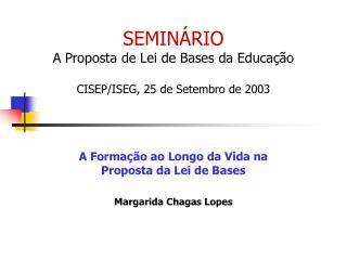 SEMINÁRIO A Proposta de Lei de Bases da Educação CISEP/ISEG, 25 de Setembro de 2003