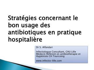 Strat gies concernant le bon usage des antibiotiques en pratique hospitali re