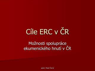 Cíle ERC v ČR