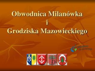 Obwodnica Milanówka  i  Grodziska Mazowieckiego