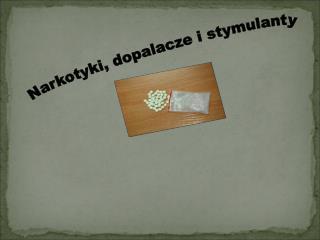 Narkotyki, dopalacze i stymulanty