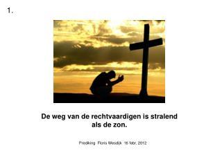 Prediking  Floris Wesdijk  16 febr. 2012