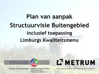 Plan van aanpak Structuurvisie Buitengebied inclusief toepassing  Limburgs Kwaliteitsmenu