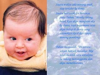 Suatu waktu ada seorang anak siap terlahir ke dunia.