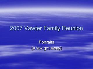 2007 Vawter Family Reunion