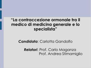 """""""La contraccezione ormonale tra il medico di medicina generale e lo specialista"""""""