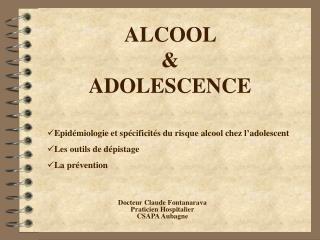 ALCOOL  &  ADOLESCENCE