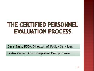 The Certified personnel  evaluation process