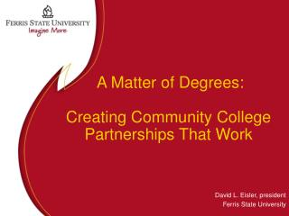 A Matter of Degrees:  Creating Community College Partnerships That Work