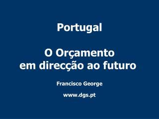 Portugal O Orçamento em direcção ao futuro