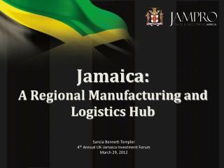 Jamaica: A Regional Manufacturing and Logistics Hub