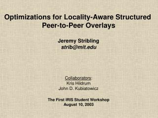 Optimizations for Locality-Aware Structured  Peer-to-Peer Overlays