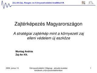 Muntag András Zaj-An Kft.